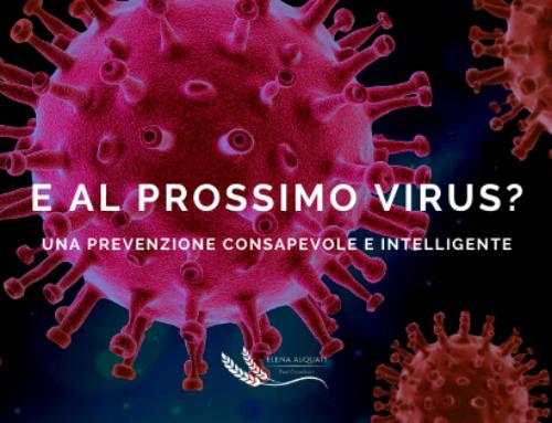 E al prossimo virus? Una prevenzione consapevole